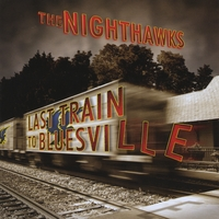 The Nighthawks | Last Train to Bluesville