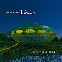 Nights On Venus | In 4 the Evening