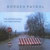 Niko Meinhold & Noel Taylor: Border Patrol