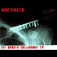 Ninefinger: The Broken Collarbone EP