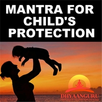 Nipun Aggarwal | Mantra for Child's Protection: Dhyaanguru (Your