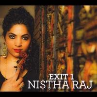 Nistha Raj: Exit 1