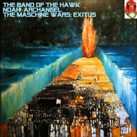 Noah Archangel & The Band of the Hawk | The Maschine Wars: Exitus