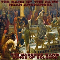 Noah Archangel & The Band of the Hawk | The Maschine Wars: Songs of Solomon