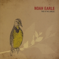 Noah Earle | This Is the Jubilee