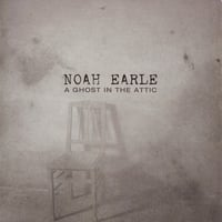 Noah Earle | A Ghost in the Attic