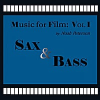 Noah Peterson | Music for Film, Vol. 1: Sax and Bass