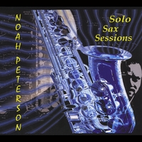 Noah Peterson | Solo Sax Sessions