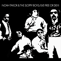Noah Taylor & the Sloppy Boys | Live Free or Die!!!