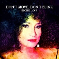 Eloise Laws | Don't Move Don't Blink