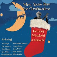 Bobby Winstead | When You're Here for Christmastime