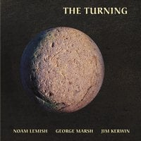 Noam Lemish, George Marsh & Jim Kerwin | The Turning