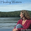 BREE NOBLE: Healing Waters