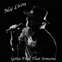 Noé Licon | Gotta Find That Someone