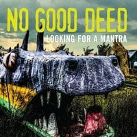 No Good Deed: Looking for a Mantra