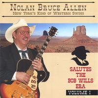 Nolan Bruce Allen | New York's King Of Western Swing Salutes The Bob Wills Era Volume I