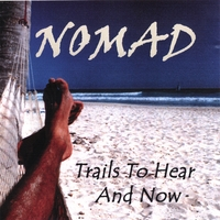 Nomad | Trails To Hear And Now