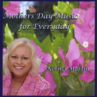 Norma Martin | Mothers Day Music for Everyday