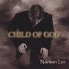 NORMAN LEE: Child of God