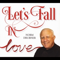 Norm Drubner | Let's Fall in Love