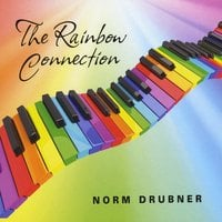 Norm Drubner | The Rainbow Connection