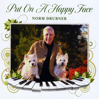 Norm Drubner | Put on a Happy Face