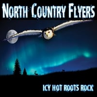 North Country Flyers | Icy Hot Roots Rock