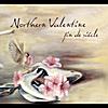 Northern Valentine: Fin De Si�cle