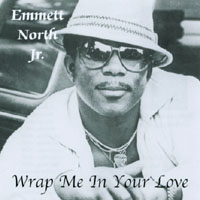 Emmett North Jr. | Wrap Me In Your Love