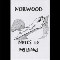 Norwood | Notes to My Blood