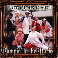 Notorious D-A-D | Bumpin' in the Burbs