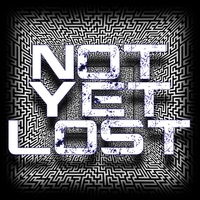 Not yet Lost | Not yet Lost