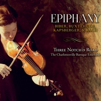 Three Notch'd Road | Epiphany: Biber, Buxtehude, Kapsberger, & Bach