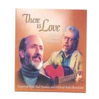 Noel Paul Stookey and Michael Kelly Blanchard | There Is Love - A Holiday Music Celebration