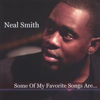 Neal Smith | Some Of My Favorite Songs Are...