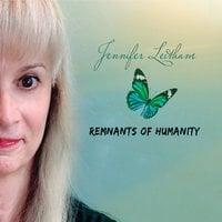 Jennifer Leitham | Remnants of Humanity