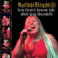 Nuclear Blonde | You Don't Know Me (But You Should!)