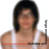 Nicholas Urie Large Ensemble | Excerpts From an Online Dating Service