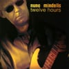 Nuno Mindelis: Twelve Hours