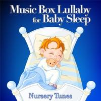 Nursery Tunes Music Box Lullaby For Baby Sleep