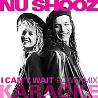 Nu Shooz | I Can't Wait (Powermix) [Karaoke Version]