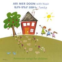 Nvair | Ari Mer Doon With Nvair: Armenian Songs for Children