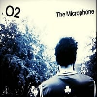 O2: The Microphone