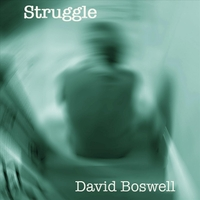 David Boswell | Struggle