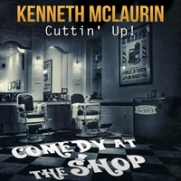 Kenneth McLaurin | Cuttin' Up! Comedy at the Shop