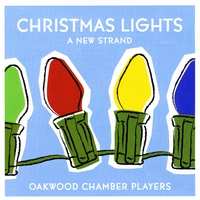Oakwood Chamber Players | Christmas Lights--A New Strand