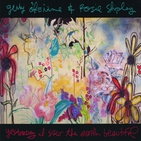 Gerry O'Beirne & Rosie Shipley | Yesterday I Saw The Earth Beautiful