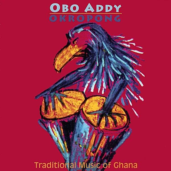 Obo Addy | Okropong (Traditional Music of Ghana) | CD Baby