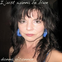 Donna O'Connor | I Just Wanna Be Blue
