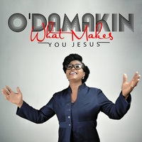 O'Damakin | What Makes You Jesus